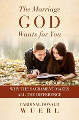 The Marriage God Wants for You | Donald Wuerl |