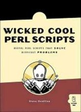 Wicked Cool Perl Scripts - Useful Perl Scripts That Solve Difficult Problems | Steve Oualline |