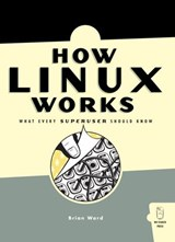 How Linux Works | Brian Ward |