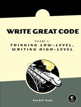 Write Great Code, Volume 2 | Randall Hyde |