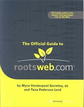 Official Guide to Rootsweb.com | Myra Vanderpool Gormley |