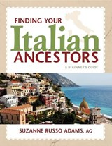Finding Your Italian Ancestors | Suzanne Russo Adams |