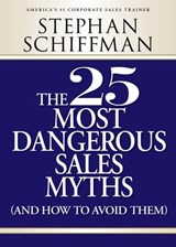 The 25 Most Dangerous Sales Myths | Stephan Schiffman |