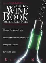 The Only Wine Book You'll Ever Need | Danny May |
