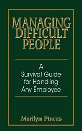 Managing Difficult People | Marilyn Pincus |