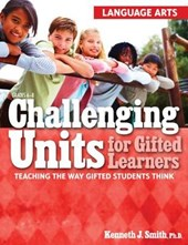 Challenging Units for Gifted Learners | Kenneth Smith |