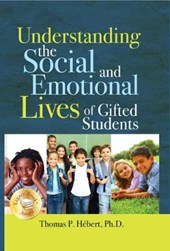 Understanding the Social and Emotional Lives of Gifted Students | Thomas Paul Hebert |