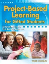 Project-Based Learning for Gifted Students | Todd Stanley |