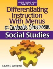 Differentiating Instruction With Menus for the Inclusive Classroom, Grades 3-5 | Laurie E. Westphal |