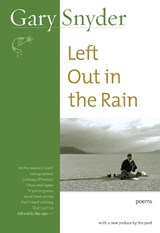 Left Out in the Rain | Gary Snyder |