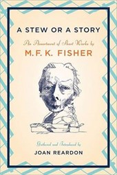 A Stew or a Story | M. F. K. Fisher |