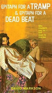 Epitaph for a Tramp & Epitaph for a Dead Beat | David Markson |