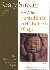 He Who Hunted Birds in His Father's Village | Gary Snyder |