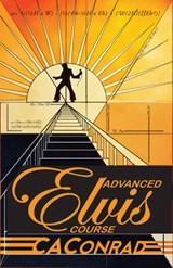 Advanced Elvis Course | C. A. Conrad |