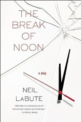 The Break of Noon | Neil Labute |