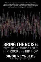 Bring the Noise | Simon Reynolds |