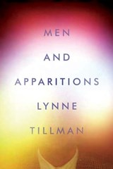 Men and Apparitions | Lynne Tillman |