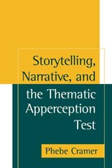 Storytelling, Narrative, and the Thematic Apperception Test | Phebe Cramer |