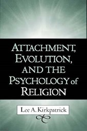 Attachment, Evolution, and the Psychology of Religion