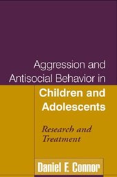 Aggression And Antisocial Behavior In Children And Adolescents | Daniel F. Connor |