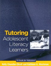 Tutoring Adolescent Literacy Learners | Chandler-Olcott, Kelly ; Hinchman, Kathleen A. |