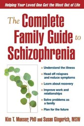 The Complete Family Guide to Schizophrenia | Kim T. Mueser |