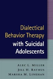 Dialectical Behavior Therapy with Suicidal Adolescents | Alec L. Miller |