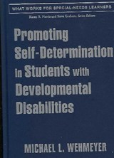 Promoting Self-Determination in Students With Developmental Disabilities | Michael L. Wehmeyer |
