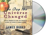 The Day the Universe Changed | James Burke |