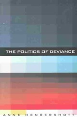 The Politics of Deviance | Anne Hendershott |