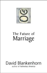 The Future of Marriage | David Blankenhorn |