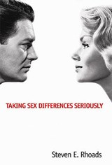 Taking Sex Differences Seriously | Steven E. Rhoads |
