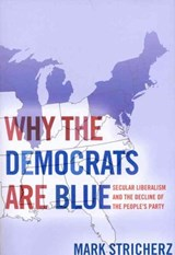 Why the Democrats Are Blue | Mark Stricherz |