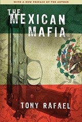 The Mexican Mafia | Tony Rafael |