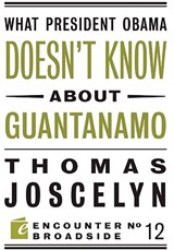 What President Obama Doesn't Know about Guantanamo | Thomas Joscelyn |