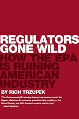 Regulators Gone Wild | Rich Trzupek |