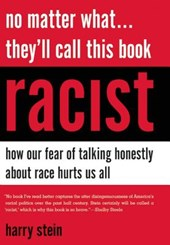 No Matter What... They'll Call This Book Racist