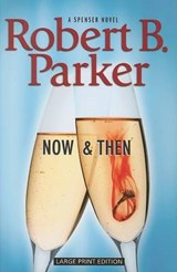 Now and Then | Robert B. Parker |