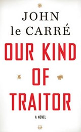 Our Kind of Traitor | John Le Carre |