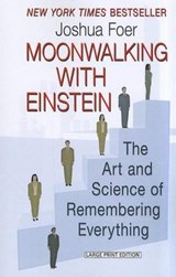 Moonwalking with Einstein | Joshua Foer |