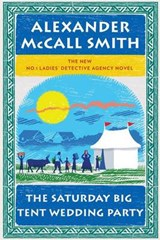 The Saturday Big Tent Wedding Party | Alexander Mccall Smith |