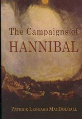 The Campaigns of Hannibal | Patrick Leonard Macdougall |