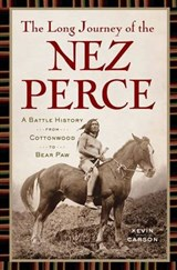 The Long Journey of the Nez Perce | Kevin Carson |