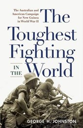 The Toughest Fighting in the World | George H. Johnston |