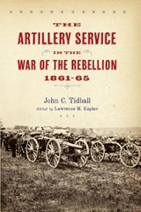 Artillery Service in the War of Rebellion | John C Tidball |