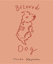 Beloved Dog | Maira Kalman |