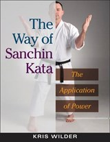 The Way of Sanchin Kata | Kris Wilder |