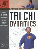 Tai Chi Dynamics | Chuckrow, Robert, Ph.D. |