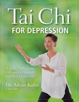 Tai Chi for Depression | Kuhn, Aihan, Dr. |