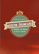 The Modern Drunkard | Frank Kelly Rich |
